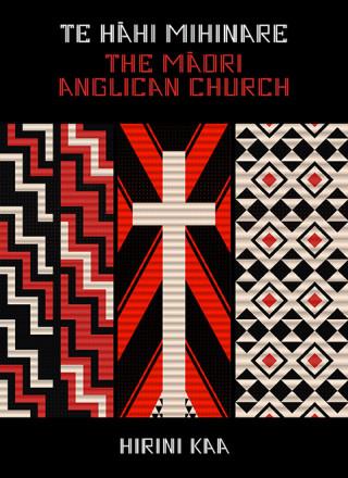 Te Hāhi Mihinare | The Māori Anglican Church's cover