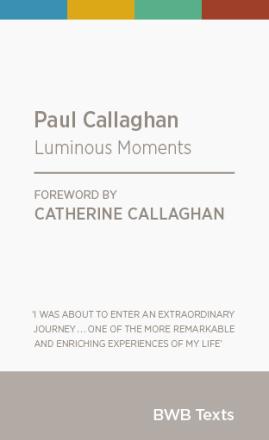 Paul Callaghan: Luminous Moments's cover